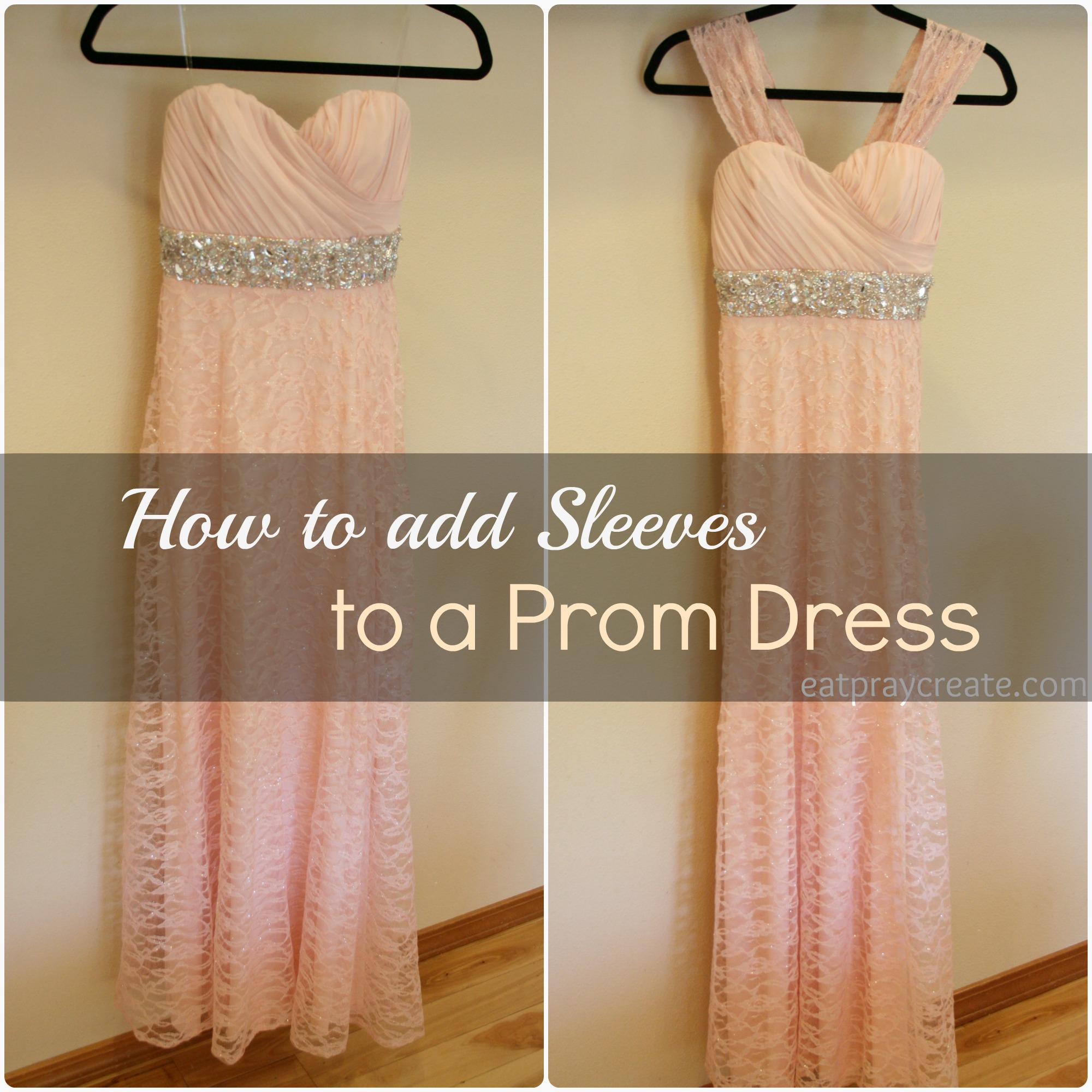 How to Add Sleeves to a Prom Dress - Eat Pray Create