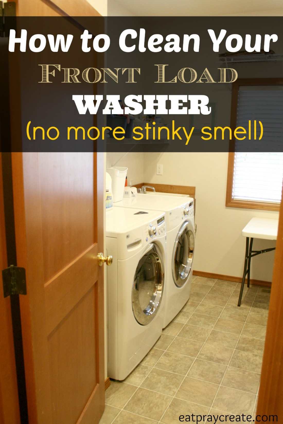 How to Clean Front Load Washer – Eat Pray Create